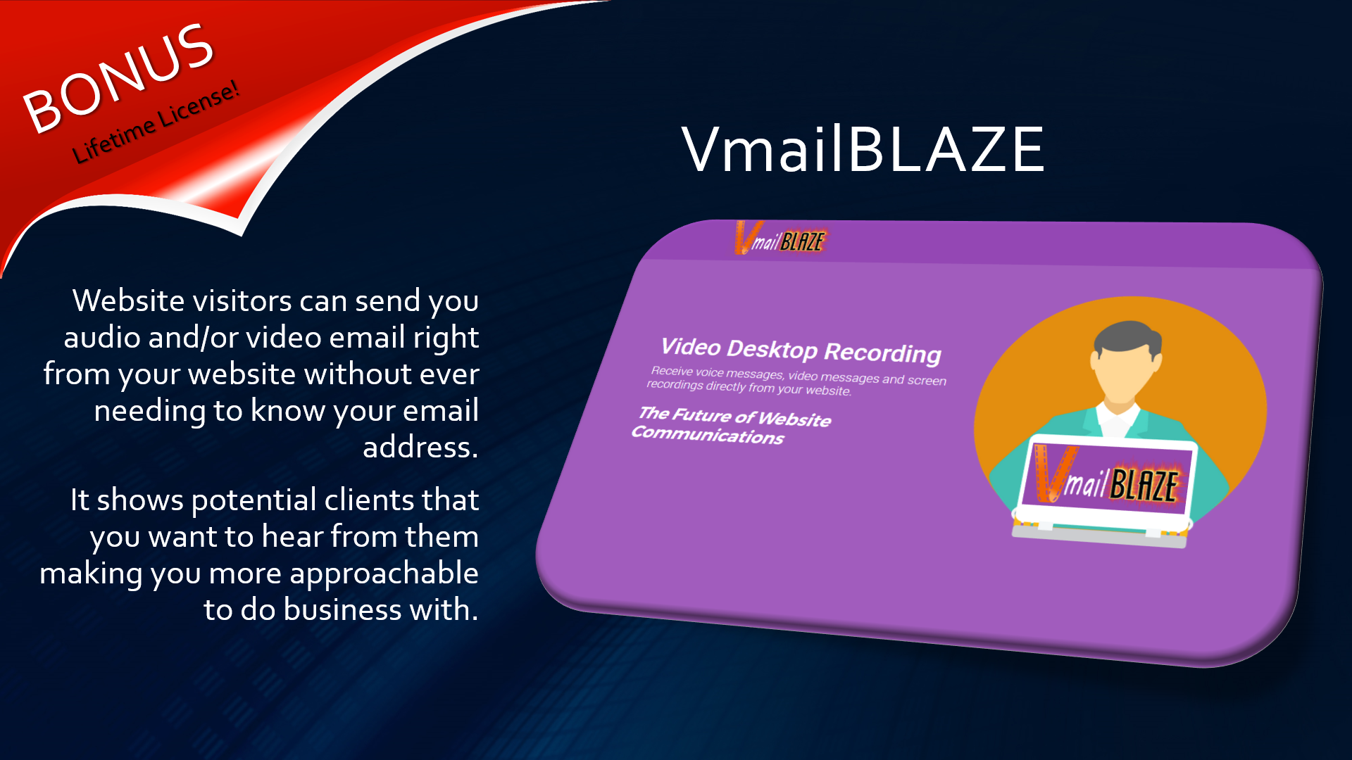 VmailBLAZE lets website visitors send you video email from your website.